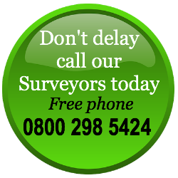 Dont delay call our Surveyors today